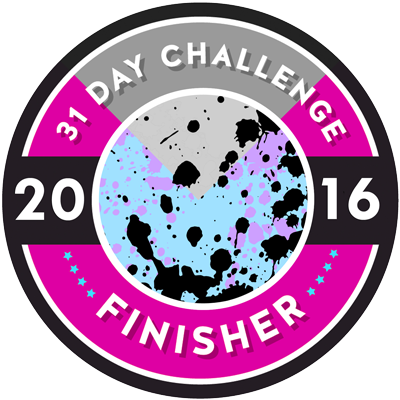 31 Day Challenge 2016, 3/4 Complete